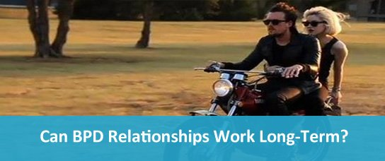 Can BPD Relationships Work Long-Term? Steps to Success