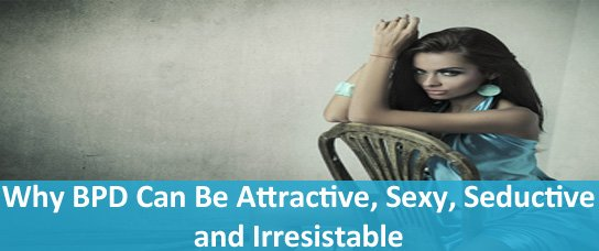 bpd attractive sexy seductive