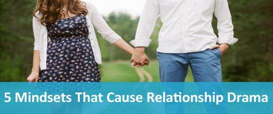 5 mindsets relationship drama