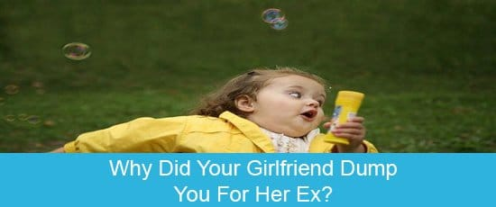 girlfriend left me for ex boyfriend
